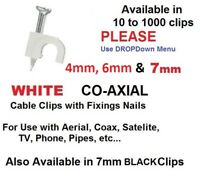 WHITE 4mm,6mm & 7mm COAXIAL CABLE CLIPS FIXING NAILS AERIAL SAT TV PHONE