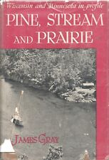 Pine Prairie and Stream by James Gray Borzoi Books 1945 1st Hardcover Inscribed