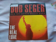 7'' BOB SEGER & THE SILVER BULLET BAND - THE REAL LOVE- EUROPE 1991 VG/VG+