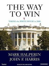The Way to Win: Clinton, Bush, Rove, and How to Take the White House  1400152992