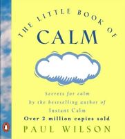The Little Book Of Calm by Paul Wilson (Paperback) Expertly Refurbished Product