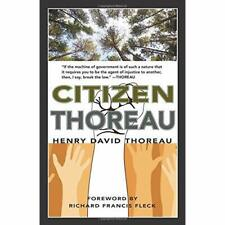 Citizen Thoreau: Walden, Civil Disobedience, Life Witho - Paperback NEW Richard