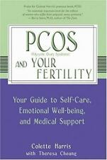 PCOS and Your Fertility : Your Guide to Self-Care, Emotional Well-Being and...