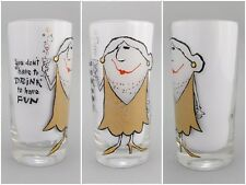 You Don't Have To Drink To Have Fun 1960s Vintage Novelty Teetotaler Drink Glass