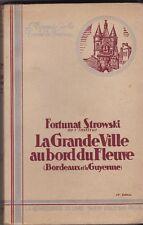 LA GRANDE VILLE AU BORD DU FLEUVE  BORDEAUX ET LA GUYENNE   1932