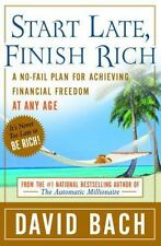 Start Late, Finish Rich : A No-Fail Plan for Achieving Financial Freedom at Any
