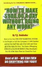 How To Make $900.00 A Day Without Doing Any Work