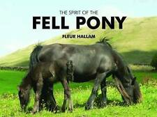 The Spirit of the Fell Pony by Fleur Hallam (Hardback, 2008)