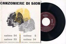 """45 Giri CANZONIERE DI SION Salmo 54 - 23 - 5 - 34 Coro Vallicelliano  7"""" Xian"""