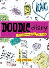 Doodle Diary: Art Journaling For Girls: By Dawn DeVries Sokol
