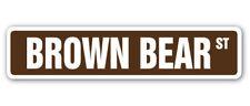BROWN BEAR Street Sign wildlife bear cave furry funny| Indoor/Outdoor