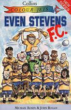 Colour Jets - Even Stevens F.C., Rosen, Michael, Used; Good Book