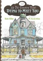 Dying to Meet You (43 Old Cemetery Road) - Paperback By Klise, Kate - GOOD