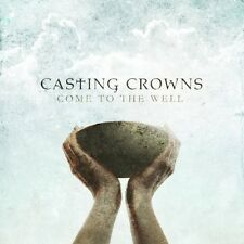 Casting Crowns - Come to the Well [New CD]
