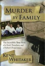Murder by Family: The Incredible True Story of a Son's Treachery and a-ExLibrary
