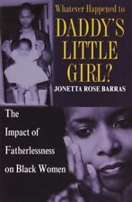 Whatever Happened to Daddy's Little Girl?: The Impact of Fatherlessness on Black
