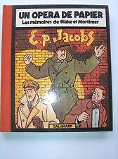 E. P. JACOBS UN OPERA DE PAPIER LES MEMOIRES DE BLAKE ET MORTIMER  EO TBE