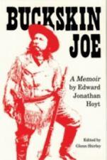Buckskin Joe : A Memoir by Edward Jonathan Hoyt (1988, Paperback, Reprint)