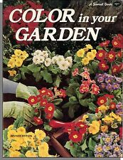 Color in Your Garden (1975) - Sunset Book to Help You Design Your Garden!