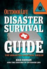 Outdoor Life Disaster Survival Guide: Top Skills for Disaster Prep (Paperback or