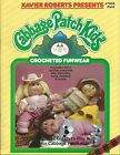 Cabbage Patch Kids CROCHETED FUNWEAR Xavier Roberts Crochet Pattern Book NEW OOP