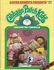 Cabbage Patch Kids CROCHETED FUNWEAR Xavier Roberts Crochet Pattern Book NEW OOP