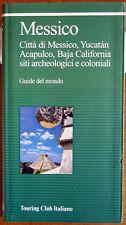 Guide del Mondo – Messico, Ed. Touring Club Italiano