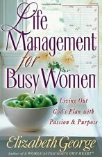 Life Management for Busy Women: Living Out Gods Plan with Passion and Purpose b