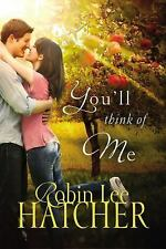 You'll Think of Me by Robin Lee Hatcher (2017, Paperback)