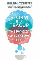 Storm in a Teacup: The Physics of Everyday Life, Czerski, Helen, New