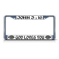 JOHN 3 : 16 GOD LOVES YOU RELIGIOUS CHRIST Heavy Metal License Plate Frame Tag