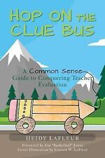 Hop on the Clue Bus: Hop on the Clue Bus : A Common Sense Guide to Conquering...