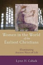 Women in the World of the Earliest Christians : Illuminating Ancient Ways of...