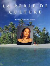 La perle de culture - les 100 premières années