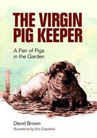 Virgin pig Keeper: A pair of pigs in the garden . New book [Paperback]