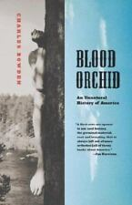 Blood Orchid : An Unnatural History of America by Charles Bowden (2002, Paperbac