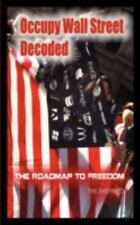 Occupy Wall Street Decoded! the Roadmap to Freedom by The Shepherd (2011,...