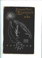 Zerlegbare Modelle zur ELEKTRIZITÄT von W.Beck 1904