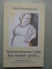 Scheiermanns Lina hat immer gesagt ... Mundartgedichte Gerd Kannegieser 1995