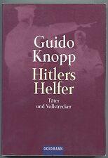 Guido Knopp - Hitlers Helfer - Täter und Vollstrecker