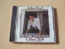 CD  JOHN FRED I Miss Ya'll