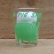 "A PIG SHOT ""Shot Glass"" orig."