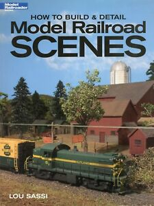 HOW TO BUILD & DETAIL MODEL RAILROAD SCENES by Lou Sassi