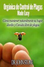 Orgánica de Control de Plagas Made Easy : Cómo Mantener Naturalmente Su...