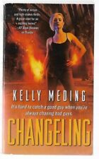 CHANGELING by Kelly Meding