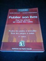 Publier son livre : pour les auteurs qui veulent être édités - collectif