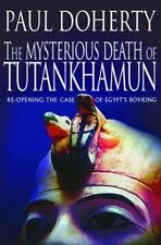 The Mysterious Death of Tutankhamun: Re-Opening the Case of Egypt's Boy-King, Do