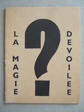 LA MAGIE DEVOILEE. EDITE PAR INDEPENDANT A MONTARGIS. PRESTIDIGITATION TOUR