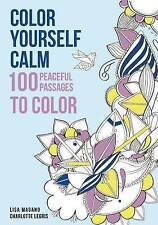Color Yourself Calm: 100 Peaceful Passages to Color