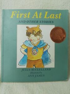 First at Last and Other Stories by Julia McClelland & Ann James Paperback 1991